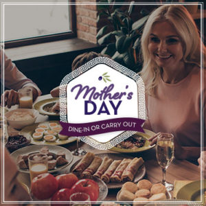 Celebrate Mother's Day 2021 with Acropolis Grill